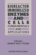 Bioreactor Immobilized Enzymes and Cells : Fundamentals and Applications: By ...