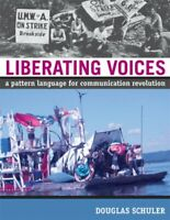 Liberating Voices: A Pattern Language for Communication Revolution (The MIT P…