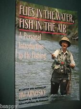 Flies in the Water Fish in the Air A Personal Introduction to FLY FISHING Illust