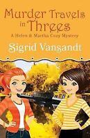 Murder Travels in Threes (Marsden-Lacey Cozy Mysteries) (Volume 2) by Vansandt,