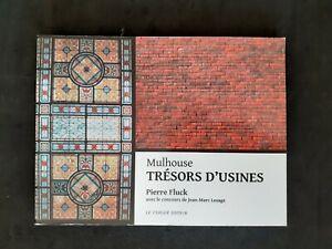 Mulhouse, Trésors d'usines - Pierre Fluck