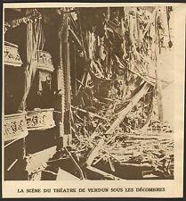 55 VERDUN GUERRE 14/18 LA SCENE DU THEATRE SOUS LES DECOMBRES IMAGE PRINT 1916