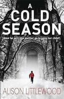 A COLD SEASON BY ALISON LITTLEWOOD, PAPERBACK - NEW BOOK