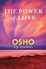The Power of Love: What Does It Take for Love to Last a Lifetime? Osho Life Ess