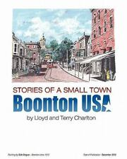 Stories of a Small Town : Boonton, USA by Lloyd and Terry Charlton (2010,...