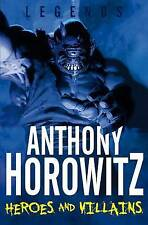 Legends! Heroes and Villains by Anthony Horowitz (Paperback, 2011) New Book