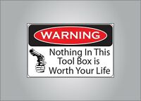 Funny warning sticker-Nothing in this tool box is worth your life - garage truck