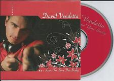 DAVID VENDETTA - Love to love you baby CD SINGLE 3TR DONNA SUMMER 2006