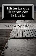 Historias Que Llegaron con la Lluvia by Nacho Sendón (2014, Paperback)