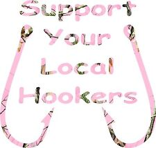 Support Your Local Hookers  pink camo sticker