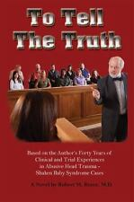 To Tell the Truth: Based on the Author Forty Years of Clinical and Trial Experie