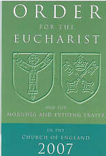 Order for the Eucharist 2007 2007: And for Morning and Evening Prayer by