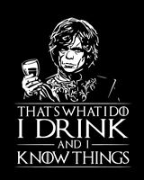 Game of Thrones I Drink and I Know Things shirt Tyrion Lannister The Westerlands