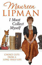 I Must Collect Myself: Choice Cuts From a Long Shelf-Life, Maureen Lipman, Hardc