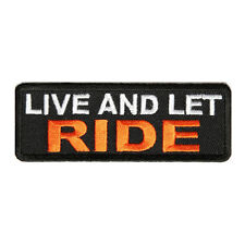 Embroidered Live and Let Ride Sew or Iron on Patch Biker Patch