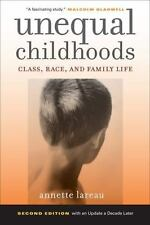 NEW! Unequal Childhoods : Class, Race, and Family Life by Annette Lareau (2011,.