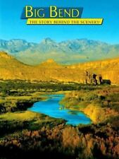 The Story Behind the Scenery Ser.: Big Bend : The Story Behind the Scenery by C…