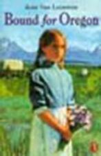Bound for Oregon - Acceptable - Van Leeuwen, Jean - Paperback