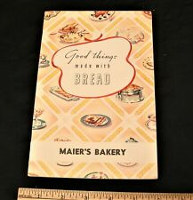 "Vintage Maier's Bakery ""Good Things Made With Bread"" Recipe Cookbook"