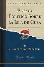 Ensayo Politico Sobre la Isla de Cuba (Classic Reprint) by Alexander von...