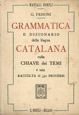 Manuali Hoepli - Grammatica e Dizionario Lingua Catalana 1912  1^Edz. - Frisoni
