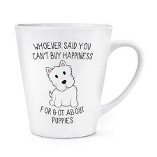 Wer Sagte Du Can'T Kaufen Happiness Forgot Über Welpen 341ml Latte Becher Tasse