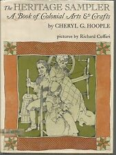 The Heritage Sampler A Book of Colonial Crafts Cheryl G Hoople Richard Cuffari