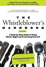The Whistleblower's Handbook : A Step-By-Step Guide to Doing What's Right and...