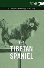 New Tibetan Spaniel - a Complete Anthology of the Dog by Paperback Book (English