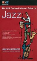 The NPR Curious Listener's Guide to Jazz by Schoenberg, Loren