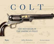 Colt: The Revolver of the American West by Richardson, Jeffrey