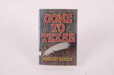 Gone to Texas by Forrest Carter - First Edition - 1973 Hardcover w/ Dust Jacket