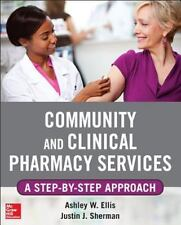 Community and Clinical Pharmacy Services: A step by step approach., , Sherman, J