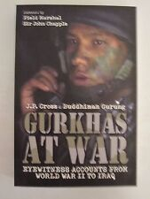 Gurkhas at War - In Their Own Words