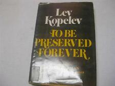 To Be Preserved Forever by Lev Kopelev   JEWISH SOVIET RESISTANCE HERO