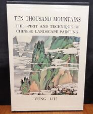 TEN THOUSAND MOUNTAINS - THE SPIRIT AND TECHNIQUE OF CHINESE LANDSCAPE PAINTING