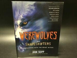 SIGNED Werewolves and Shapeshifters - John Skipp [Black Dog & Leventhal 2010]