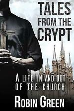 Tales from the Crypt: A Life In and Out of the Church by Robin Green | Hardcover