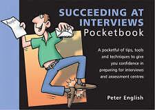 Succeeding at Interviews Pocketbook (Management Pocketbooks), English, Peter, Ve