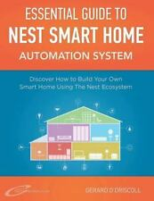 Nest Smart Home Automation System Handbook : Discover How to Build Your Own S...