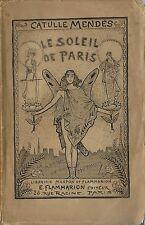 RARE EO 1892 CATULLE MENDÈS + LUCIEN MÉTIVET : LE SOLEIL DE PARIS