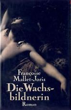 Die Wachsbildnerin - Francoise Mallet-Joris - Historischer Roman - gebundene A.