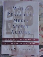 Where Peachtree Meets Sweet Auburn : The Saga Of Two Families and The Making Of…