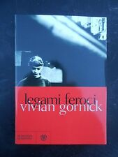 Legami feroci (Vivian Gornick) Bompiani BI/6
