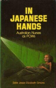 InJapaneseHandsAustralian Nurses as POWS BOOK WWII HC