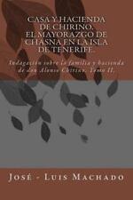 El Mayorazgo de Vilaflor o Chasna en la Isla de Tenerife: Casa y Hacienda de...