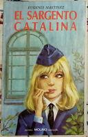 El sargento Catalina Eugenia Martínez