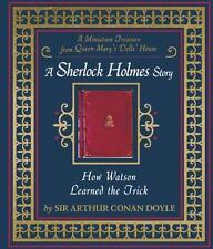 How Watson Learned the Trick: A Sherlock Holmes Story by Doyle, Sir Arthur Cona