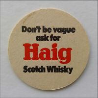 Don't be vagae ask for Haig Scotch Whisky Coaster (B355)