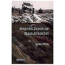 NEW - Making Sense of Mass Atrocity by Osiel, Mark